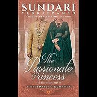 The Passionate Princess: A Historical Romance (The Princess Series Book 1)
