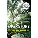 The Overstory: Winner of the 2019 Pulitzer Prize for Fiction: Shortlisted for the Man Booker Prize 2018