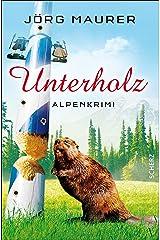Unterholz: Alpenkrimi (Kommissar Jennerwein 5) Kindle Ausgabe