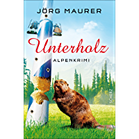 Unterholz: Alpenkrimi (Kommissar Jennerwein 5) (German Edition)