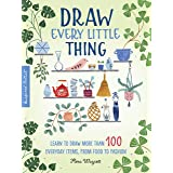 Draw Every Little Thing: Learn to draw more than 100 everyday items, from food to fashion (Inspired Artist) (English Edition)