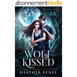 Wolf Kissed (Luna Marked Book 1) (English Edition)