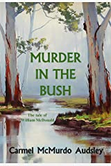 Murder In The Bush: The Tale of William McDonald Kindle Edition