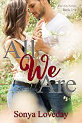 All We Are (The Six Series Book 5) Kindle Edition
