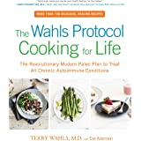 The Wahls Protocol Cooking for Life: The Revolutionary Modern Paleo Plan to Treat All Chronic Autoimmune Conditions (English