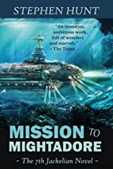 Mission to Mightadore: A steampunk adventure. (Jackelian series Book 7) Kindle Edition