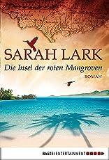 Die Insel der roten Mangroven: Roman (Die Insel-Saga 2)