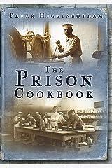 The Prison Cookbook Kindle Edition