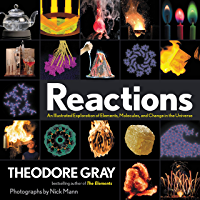 Reactions: An Illustrated Exploration of Elements, Molecules, and Change in the Universe (English Edition)