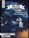 Escape Adventures – Von Sternfahrern und Planetenstaub: Das ultimative Escape-Room-Erlebnis jetzt auch als Buch! Mit XXL…