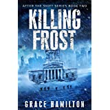 Killing Frost (After the Shift Series Book 2)