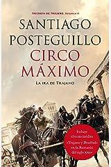 Circo Máximo: La ira de Trajano. Trilogía de Trajano. Volumen II Versión Kindle