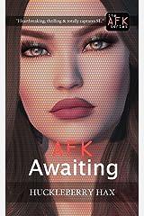 AFK, Awaiting (English Edition) Kindle Ausgabe