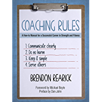 Coaching Rules: A How-to Manual for a Successful Career in Strength and Fitness (English Edition)