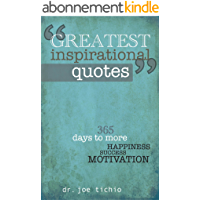 Greatest Inspirational Quotes: 365 days to more Happiness, Success, and Motivation (English Edition)
