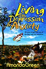 Living with depression and anxiety: 26 ways to get you out of the fog, into the sunshine (An Amanda Self-Help series Book 1) Kindle Edition