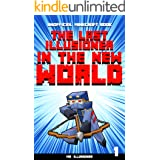 The Last Illusioner in the New World #1: An Unofficial Minecraft Book