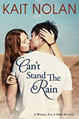 Can't Stand The Rain: A Small Town Romantic Suspense (Wishing For A Hero Book 4) Kindle Edition