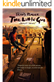 The Little Guy: Powerful story of a little person. Get ready to laugh, cry and root for Mikey.