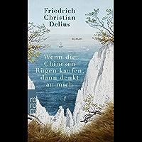 Wenn die Chinesen Rügen kaufen, dann denkt an mich (German Edition)