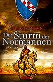Der Sturm der Normannen: Roman (Die Normannensaga 4)