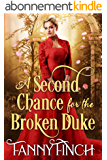 A Second Chance for the Broken Duke: A Clean & Sweet Regency Historical Romance (English Edition)