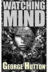 The Watching Mind: Understand and Master The Deep Structure Beneath All Human Thinking and Decision Making Kindle Edition