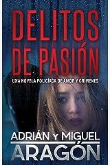 Delitos de Pasión: Una novela policíaca de amor y crímenes Versión Kindle