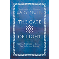 The Gate of Light: Healing Practices to Connect You to Source Energy (English Edition)