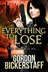 Everything To Lose: The chase is on... (A Lambeth Group Thriller) Kindle Edition