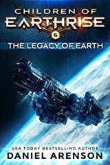 The Legacy of Earth (Children of Earthrise Book 6) Kindle Edition