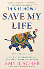This is How I Save My Life: From California to India