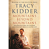 Mountains Beyond Mountains: One doctor's quest to heal the world (English Edition)