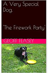 The Firework Party (A Very Special Dog Book 3) Kindle Edition
