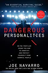 Dangerous Personalities: An FBI Profiler Shows You How to Identify and Protect Yourself from Harmful People Taschenbuch