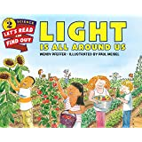 Light Is All Around Us: Let's Read and Find out Science - 2