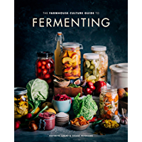 The Farmhouse Culture Guide to Fermenting  Crafting Live Cultured Foods and Drinks with 100 Recipes from Kimchi to Kombucha  A Cookbook   English Edition