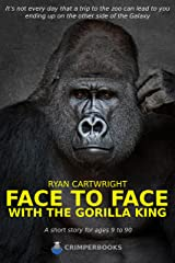 Face to face with the gorilla king Kindle Edition