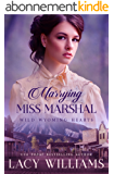 Marrying Miss Marshal (Wild Wyoming Hearts Book 1) (English Edition)