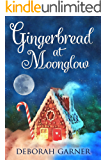 Gingerbread at Moonglow (The Moonglow Christmas Series Book 3) (English Edition)