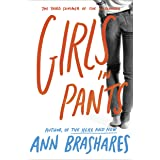Girls in Pants: The Third Summer of the Sisterhood: 3 (The Sisterhood of the Traveling Pants)