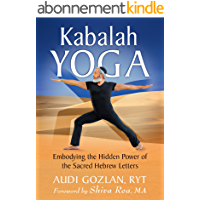 Kabalah Yoga: Embodying the Hidden Power of the Sacred Hebrew Letters (English Edition)