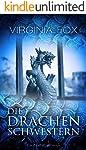 Die Drachenschwestern (Ein Drachenroman 1)