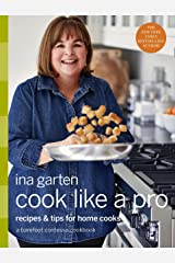 Cook Like a Pro: A Barefoot Contessa Cookbook Hardcover