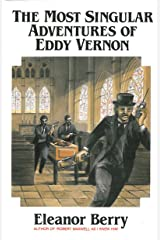 The Most SIngular Adventures of Eddy Vernon Kindle Edition