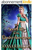 The Secret Life of the Elusive Governess: A Historical Regency Romance Novel (English Edition)
