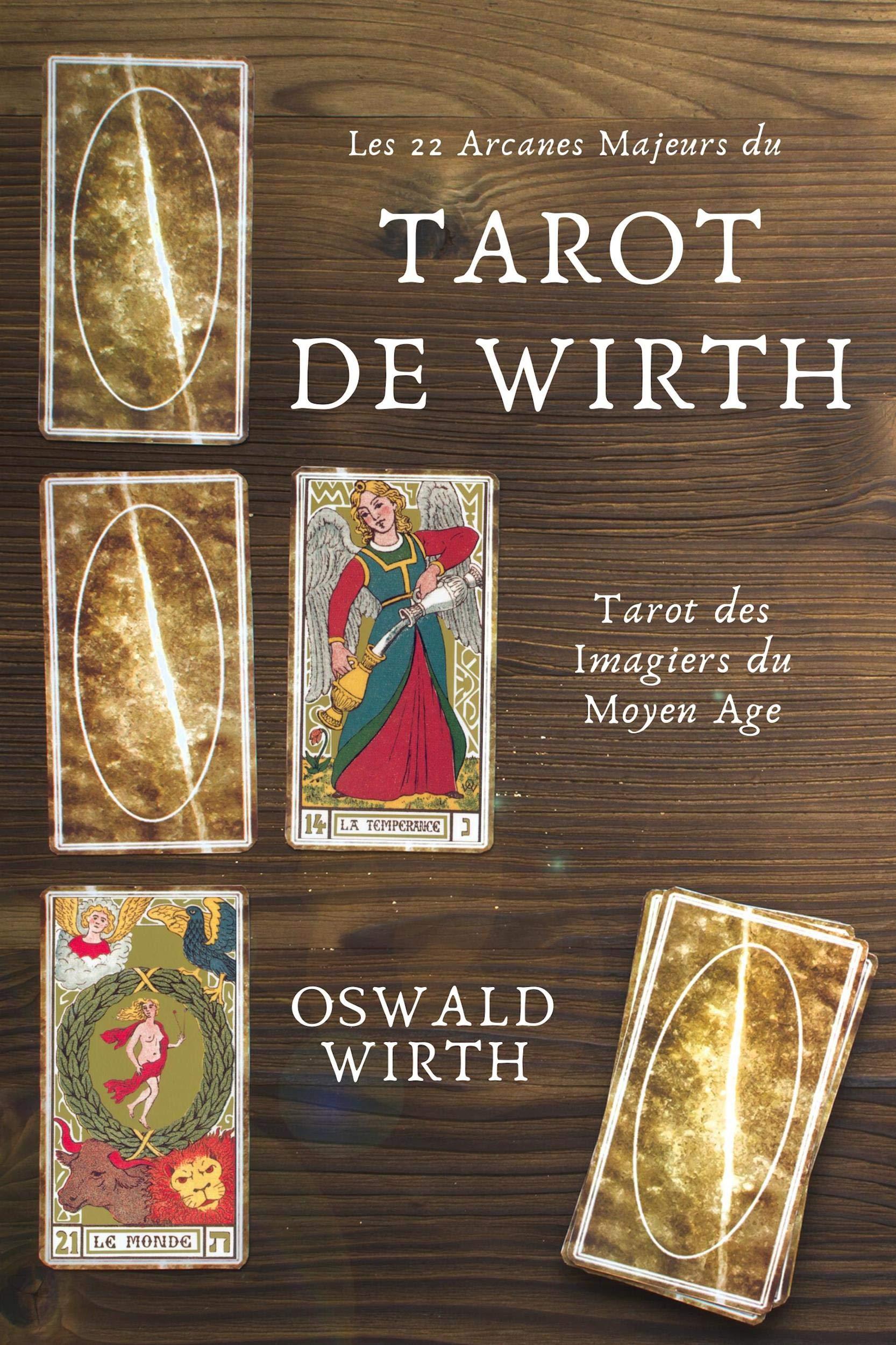 Les 22 Arcanes Majeurs du Tarot de WIRTH: Tarot des Imagiers du Moyen Age par Oswald Wirth