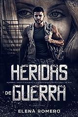 Heridas de Guerra: Romance, Amor Verdadero y Segunda Oportunidad con el Militar (Novela Romántica) Versión Kindle