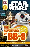 DK Readers L2: Star Wars: The Adventures of BB-8: Discover BB-8's Secret Mission (DK Readers Level 2)