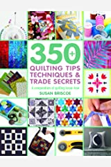 350+ Quilting Tips, Techniques & Trade Secrets: A Compendium of Quilting Know-How (350 Tips, Techniques & Trade Secrets) Taschenbuch